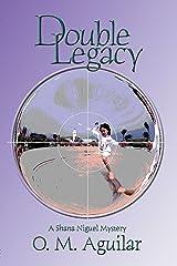 Double Legacy (Shana Niguel Mystery Book 2) Kindle Edition