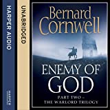 Enemy of God: The Warlord Chronicles, Book 2