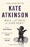 When Will There Be Good News?: (Jackson Brodie) (English Edition)