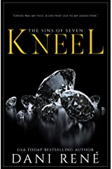 Kneel (Sins of Seven Book 1) Kindle Edition