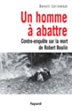 Un homme à abattre : Contre-enquête sur la mort de Robert Boulin (Documents)