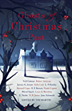 Ghosts of Christmas Past: A chilling collection of modern and classic Christmas ghost stories (English Edition)