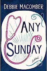 Any Sunday (Debbie Macomber Classics) Kindle Edition