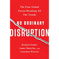 No Ordinary Disruption: The Four Global Forces Breaking All the Trends (English Edition)
