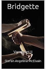 Bridgette: Vampires II Kindle Edition