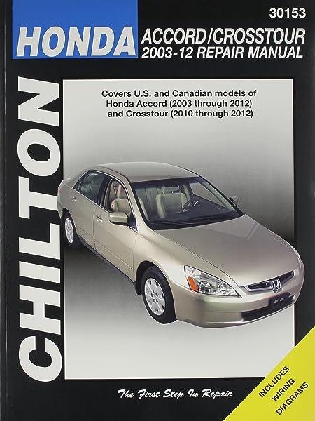 Chilton's Honda Accord/Crosstour 2003-12 Repair Manual / (Chilton  Automotive Books): Haynes: 9781620920640: Amazon.com: BooksAmazon.com