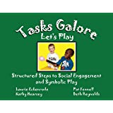 Tasks Galore Let's Play: Structured Steps to Social Engagement and Symbolic Play.