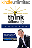 Think Differently To Achieve Amazing Success!