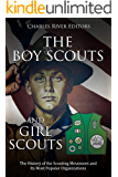 The Boy Scouts and Girl Scouts: The History of the Scouting Movement and Its Most Popular Organizations (English Edition)