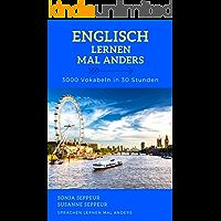 Englisch lernen mal anders - 3000 Vokabeln in 30 Stunden (Light Version): Langfristiges Merken von 3000 englischen Vokabeln mit innovativen Gedächtnistechniken (German Edition)
