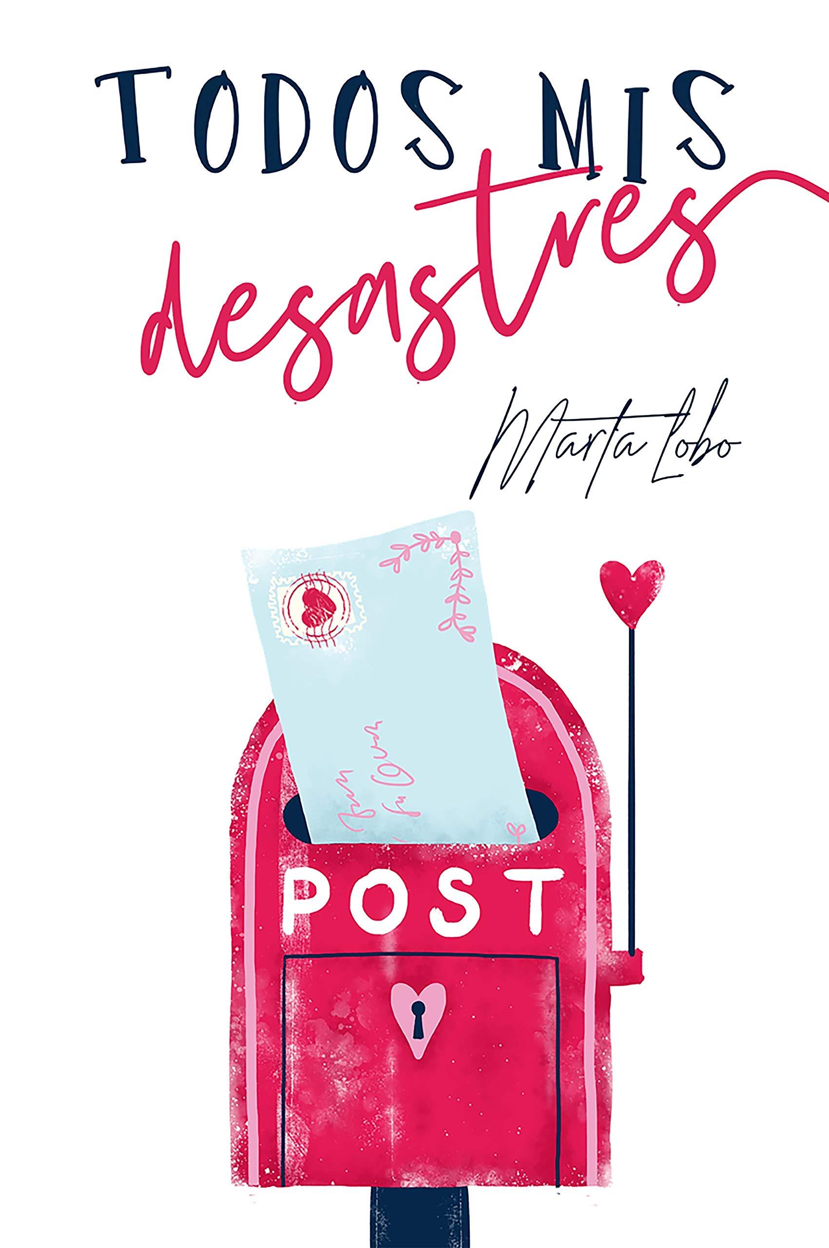 Todos mis desastres (Bilogía Mis desastres nº 1) por Marta Lobo