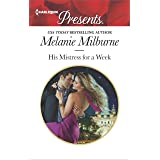 His Mistress for a Week (Harlequin Presents Book 3454)