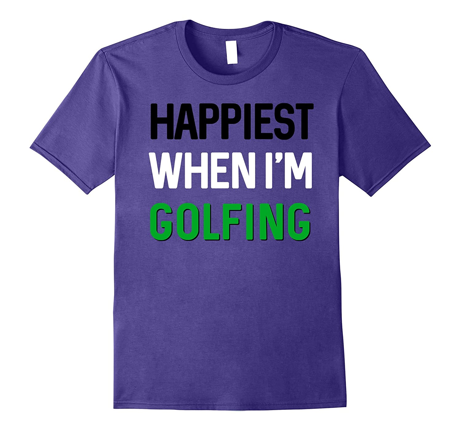 Happiest When Im Golfing Funny Graphic Gift T-Shirt-Vaci