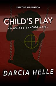Child's Play (Michael Sykora Novels Book 4)