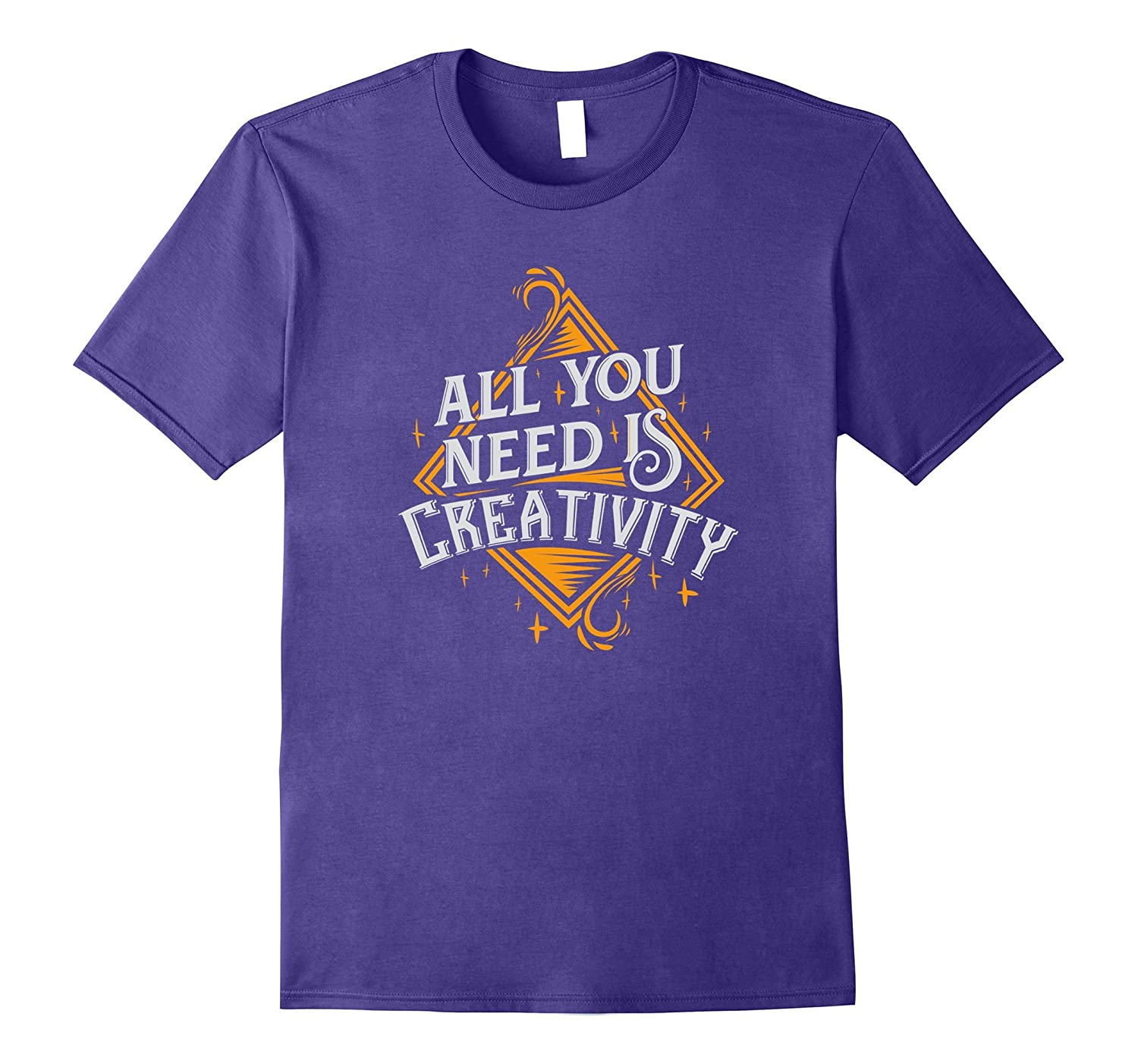 All You Need Is Creativity Crafting Artist T-Shirt-TJ