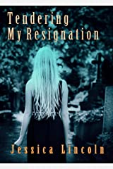 Tendering My Resignation: a true story Kindle Edition