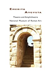 Mérida: Theatre and Amphitheatre, National Museum of Roman Art Kindle Edition
