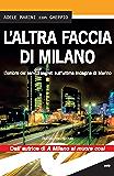 L'altra faccia di Milano. L'ombra dei servizi segreti sull'ultima indagine di Marino