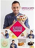 Le Meilleur Pâtissier : Abdelkarim, ses plus belles pâtisseries