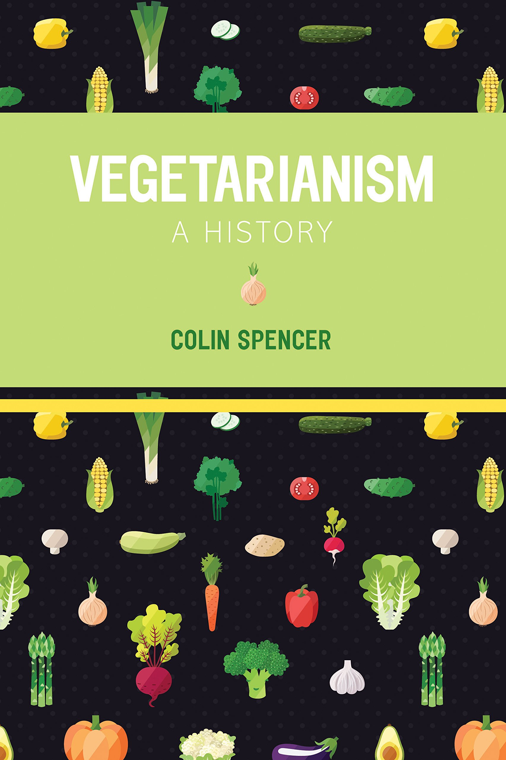 Vegetarianism a history colin spencer 9781910690215 amazon vegetarianism a history colin spencer 9781910690215 amazon books fandeluxe Images