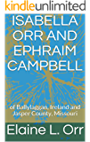 Isabella Orr and Ephraim Campbell: of Ballylaggan, Ireland and Jasper County, Missouri