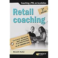 Retail Coaching. La Nueva Disciplina Para Aumentar La Productividad En El Comercio