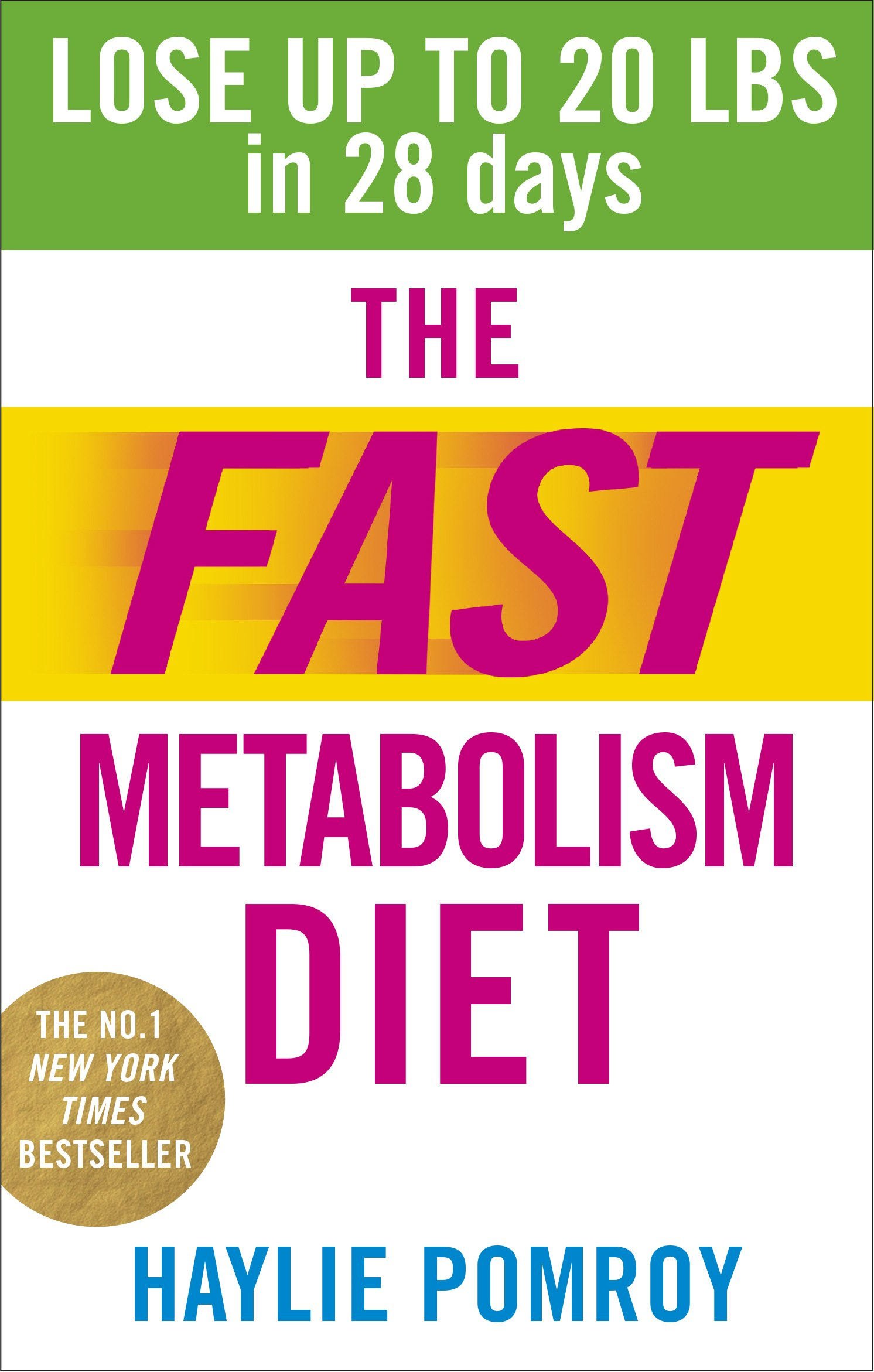 The Fast Metabolism Diet: Lose Up to 20 Pounds in 28 Days: Eat More Food &  Lose More Weight: Amazon.es: Haylie Pomroy: Libros en idiomas extranjeros