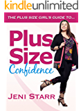 Plus Size Confidence (The Plus Size Girls Guide to... Book 1)