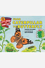 From Caterpillar to Butterfly (Let's-Read-and-Find-Out Science 1) Kindle Edition