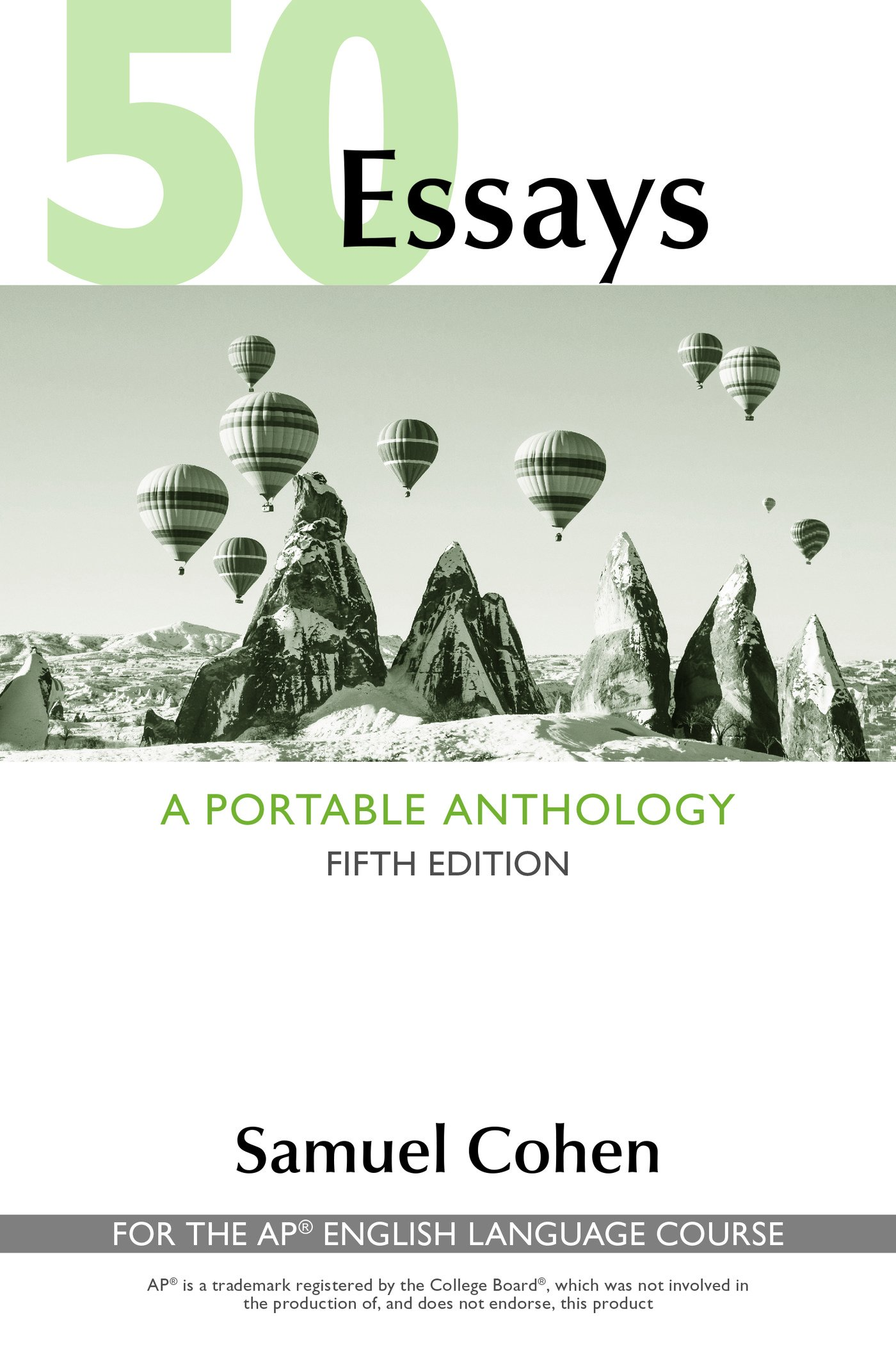 High School Edition r : For the Ap English Language Course 50 Essays: A Portable Anthology