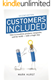 Customers Included (2nd Edition): How to Transform Products, Companies, and the World – With a Single Step