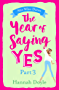 The Year of Saying Yes Part 3: Prepare to laugh-out-loud with this sparkling love story!