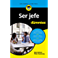 Ser jefe para Dummies (Spanish Edition)