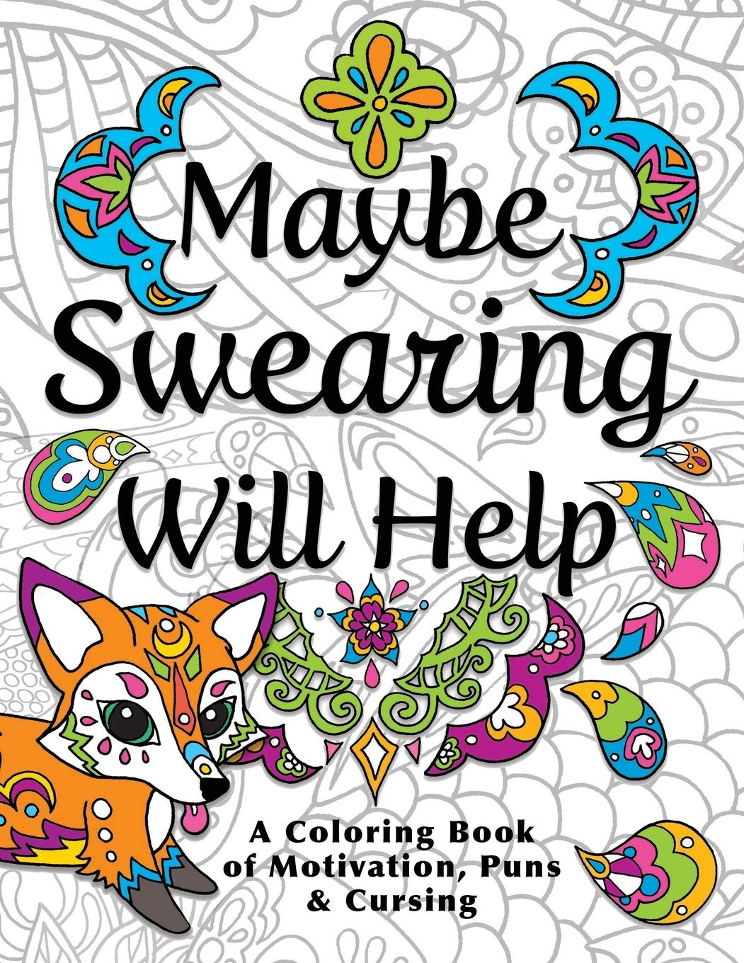 - Amazon.com: Maybe Swearing Will Help: Adult Coloring Book