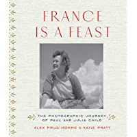 France is a Feast: The Photographic Journey of