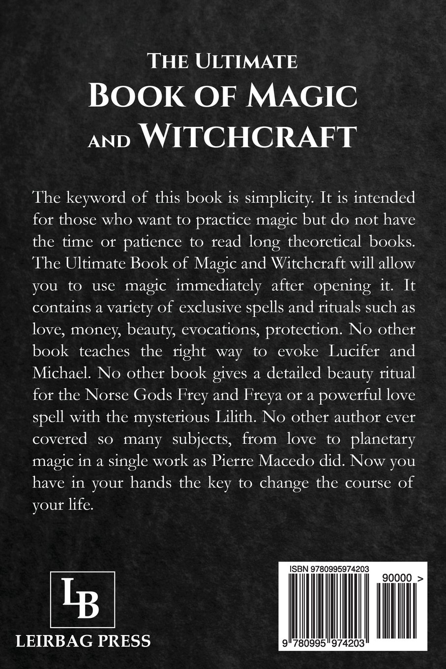 The ultimate book of magic and witchcraft a how to book on the the ultimate book of magic and witchcraft a how to book on the practice of magic rituals and spells pierre macedo 9780995974203 amazon books fandeluxe Image collections