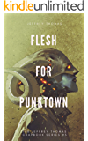 Flesh for Punktown: A Trio of Dark Science Fiction Stories (The Jeffrey Thomas Chapbook Series 3)
