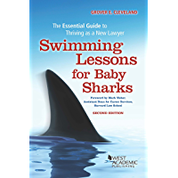 Swimming Lessons for Baby Sharks: The Essential Guide to Thriving as a New Lawyer (Career Guides)