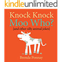 Knock Knock, Moo Who? (and other silly animal jokes) (Illustrated Knock Knock Jokes for Kids)