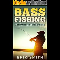 Bass Fishing: A beginners guide to Bass Fishing (English Edition)