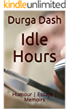 Idle Hours: Humour | Essays | Memoirs