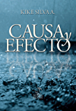 Causa y Efecto (Spanish Edition)