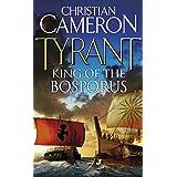 Tyrant: King of the Bosporus (Tyrant series Book 4)