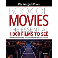 The The New York Times Book of Movies: The Essential 1,000 Films to See