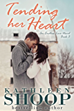 Tending Her Heart (The Endless Love Series Book 3)