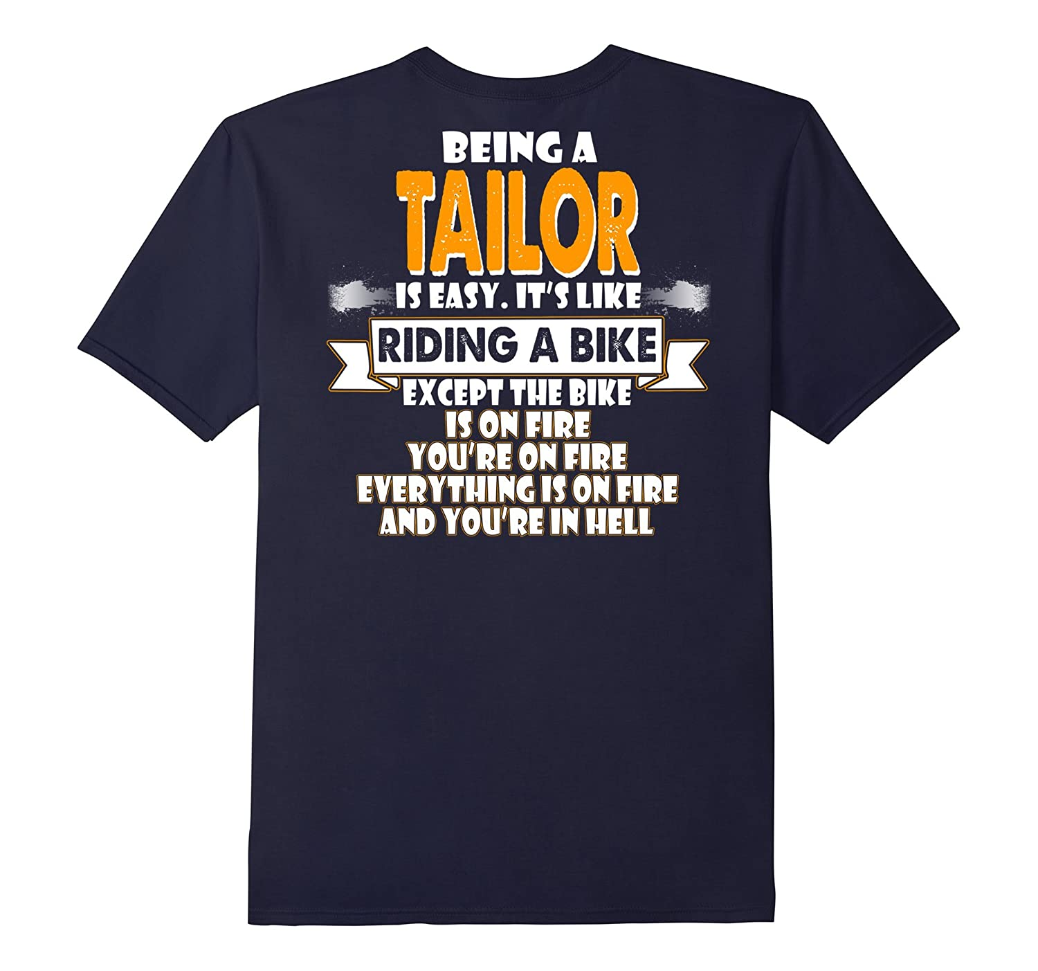 Being A Tailor Is Easy Shirt-TD