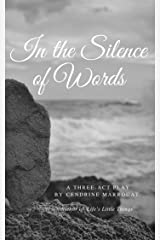 In the Silence of Words: A Three-Act Play Kindle Edition