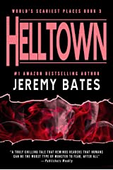 Helltown: A gripping horror thriller (World's Scariest Places Book 3) Kindle Edition
