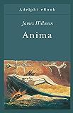 Anima: Anatomia di una nozione personificata (Opere di James Hillman)