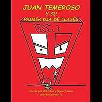 Juan Temeroso Y Su Primer Día De Clases (Spanish Edition)